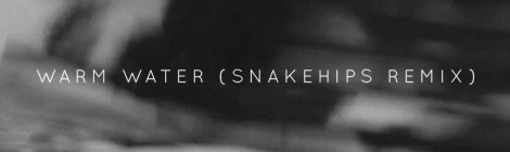 Banks – Warm Water (Snakehips Remix)